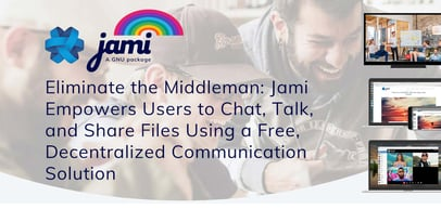 Eliminate the Middleman: Jami Empowers Users to Chat, Talk, and Share Files Using a Free, Decentralized Communication Solution