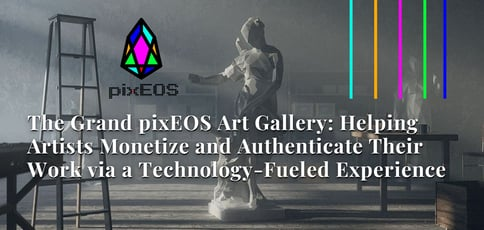 Pixeos Lies At The Intersection Of Art And Blockchain