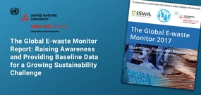 The Global E-waste Monitor Report: Raising Awareness and Providing Baseline Data for a Growing Sustainability Challenge