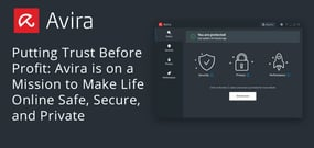 Putting Trust Before Profit: Avira is on a Mission to Make Life Online Safe, Secure, and Private