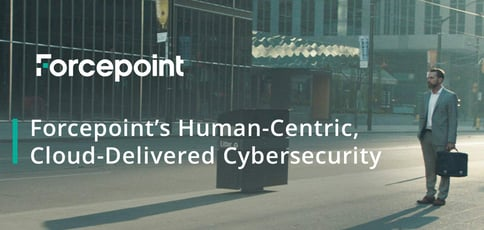 Forcepoint Provides Cloud Delivered Cybersecurity