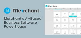 An AI-Based Powerhouse: Merrchant's Secure Software Suite is Your One-Stop Shop for Running a Modern Business
