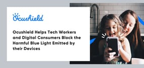 Ocushield Helps Tech Workers and Digital Consumers Block the Harmful Blue Light Emitted by their Devices