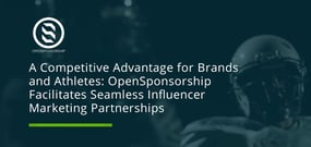 A Competitive Advantage for Brands and Athletes: OpenSponsorship Facilitates Seamless Influencer Marketing Partnerships