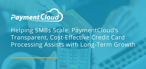 Paymentcloud Delivers Cost Effective Credit Processing