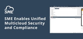 Storage Made Easy's Unified Multicloud Solution Enables Data Security and Compliance Across the Enterprise