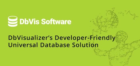 Dbvisualizer Is A Universal Database Solution