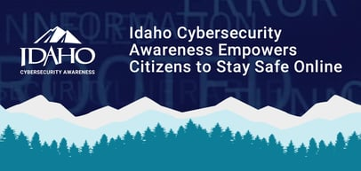 Idaho Cybersecurity Awareness: On a Mission to Equip Citizens with the Knowledge They Need to Safely Access the Internet