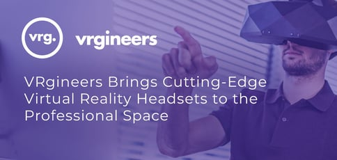 Vrgineers Brings Cutting Edge Virtual Reality Headsets To The Professional Space