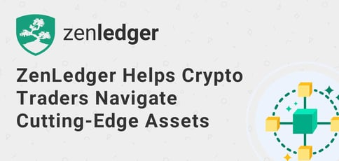 Zenledger Helps Crypto Traders Navigate Cutting Edge Assets