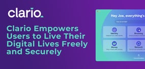 Meeting the Needs of the Modern Consumer: Clario Empowers Users to Connect to Servers Securely — and Live Their Digital Lives Freely