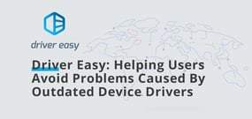 Driver Easy: Helping Microsoft Windows Users Avoid Problems Caused By Outdated Device Drivers