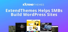 ExtendThemes Helps Entrepreneurs Create Professional WordPress Sites with Intuitive Tools and Affordable Packages