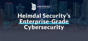 Safeguard Your Servers with Heimdal Security's Proactive and Unified Enterprise-Grade Cybersecurity Solution