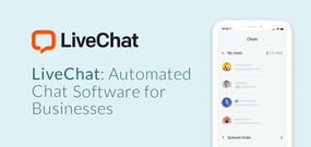 How LiveChat Helps Businesses More Effectively Engage with Customers Online Through Automated and Customizable Chat Software