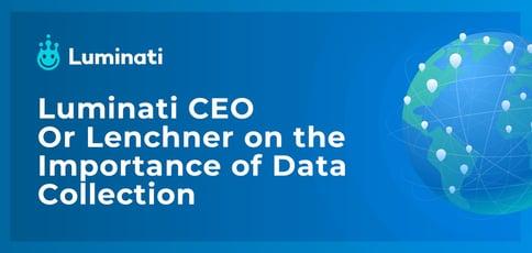 Luminati Ceo Talks Data Collection