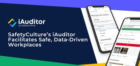 SafetyCulture's iAuditor is a Hosted Inspection App that Makes it Easier for Users to Facilitate Safe, Data-Driven Workplaces
