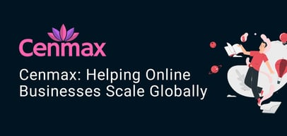 Cenmax Enables Businesses to Scale Online Presence Through Web Hosting Services and a Global Datacenter Footprint