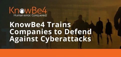 Knowbe4 Trains Companies To Defend Against Cyberattacks