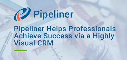 Pipeliner Delivers A Highly Visual Crm