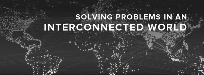 Solving problems in an interconnected world