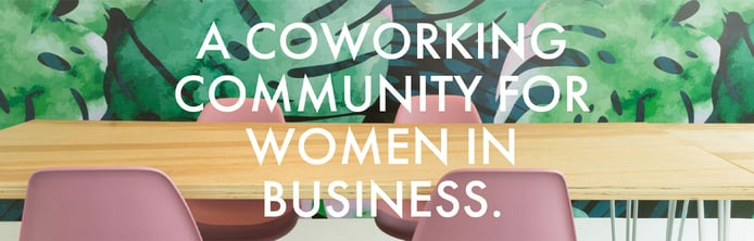 "A picture of a table and chairs with the words ""A coworking community for women in business"""