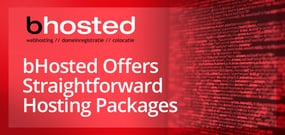 bHosted: Offering Advice, Robust Support, and Straightforward Hosting Packages to Customers Around the Globe Since 2003