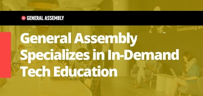 From UX Design to Hosting and Beyond: General Assembly Specializes in Tech Education Across the Entire Development Life Cycle