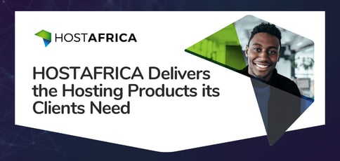 Hostafrica Delivers The Hosting Products Its Clients Need