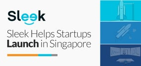 From Incorporation to Hosting: Sleek Helps Startups Launch in Singapore by Connecting Them with Vital Business Services