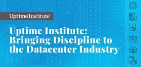 Uptime Institute: Bringing Discipline to the Datacenter Industry via Unbiased Standards for Server Infrastructure