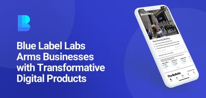 NYC's Blue Label Labs Arms Businesses with Transformative Digital Products and Hosting Guidance