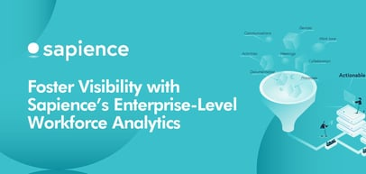 Sapience's Enterprise-Level Workforce Analytics: Fostering Visibility in a Server-Based Workplace