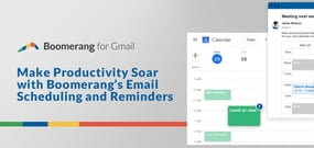 Stressed Over Those Site-Building Projects? Make Productivity Soar with Boomerang's Email Scheduling and Reminders