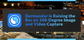 Dermandar is Raising the Bar on 360-Degree Imaging and Video with Capture Systems Hosted in a Private, Specialized Cloud