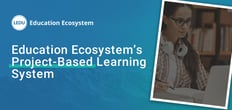 Education Ecosystem Leverages Project-Based Learning to Teach Everything from Game Development to Site Building