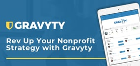 Rev Up Your Nonprofit Strategy with Gravyty's AI-Enabled, Cloud-Hosted Fundraising Solution