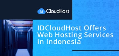 IDCloudHost Offers Fast Web Hosting Packages and Affordable Cloud Infrastructure Solutions for Entrepreneurs