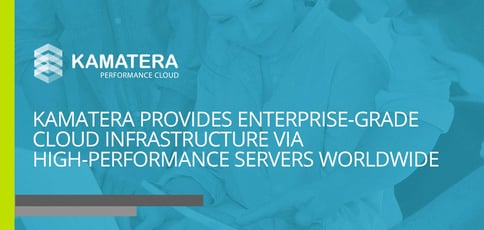 Kamatera Delivers Global Cloud Infrastructure