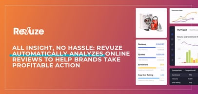 All Insight, No Hassle: Revuze's Cloud-Hosted Solution Automatically Analyzes Online Reviews to Help Brands Take Profitable Action