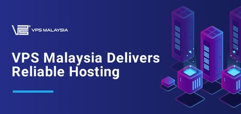 Vps Malaysia Delivers Reliable Hosting