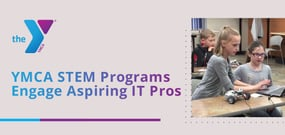 How the YMCA is Fostering an Interest in STEM and Introducing Youth to Possible Careers as IT Pros and Server Network Administrators