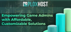 PloxHost Offers Sophisticated Gaming Servers for Admins and Players to Help Everyone Reach the Next Level