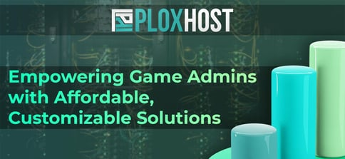 Ploxhost Empowers Game Admins With Affordable Customizable Solutions