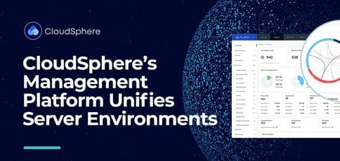 Cloudspheres Management Platform Unifies Server Environments