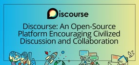 Discourse: An Open-Source Platform Supported by Forum Hosting That Encourages Civilized Discussion