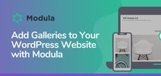 Add Galleries to Your WordPress Website with Modula's Drag-to-Fit Grid System