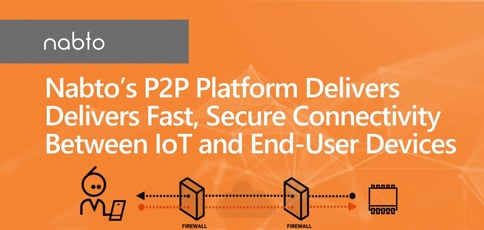 Nabto A P2p Platform That Delivers Fast Iot Connections