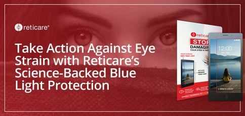 Take Action Against Eye Strain With Reticare