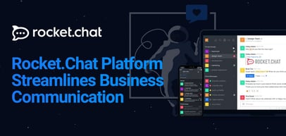 Rocket.Chat: An Open-Source Platform that Streamlines Business Communication Through Cloud-Hosted or On-Prem Chat Solutions